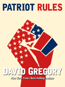 Buy Patriot Rules - The Book By David Gregory New York Times
